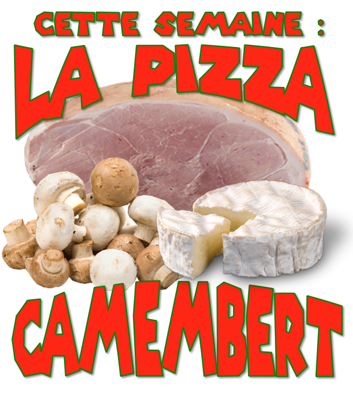 pizza de la semaine n° 38 = CAMEMBERT