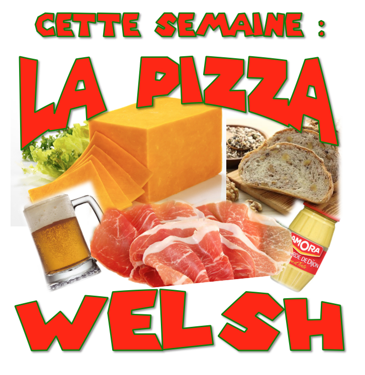 pizza de la semaine n° 1 = WELSH