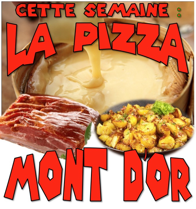 MONT D'OR = pizza de la semaine n°14